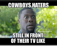Dallas Cowboys: COWBOYS HATERS  NFLMemes4 You  STILL IN FRONT  OF THEIR TV LIKE