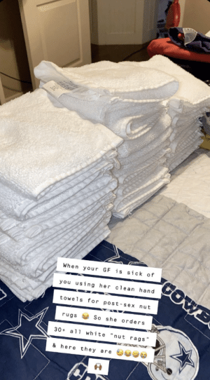 """Immediately knew that this belonged here: COWE  When your GF is sick of  you using her cle an hand  towels for post-sex nut  So she orders  rugs  """"nut rags""""  30+ all white  & here they are Immediately knew that this belonged here"""