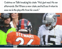 """Nfl, Couch, and Hell: Crabtree on Talib breaking his chain: """"He's just ma  He ran  afterwards. But ll have a new chain, and he'll see it when he  sees me in the playoffs from his couch.""""  NFL  STEWART  PLAYOFF SEEDS  NFC  AL 2:ATLISEA/DET 3: SEA/ATLIDETIGB 4: GB/DET/SEA/ATL"""