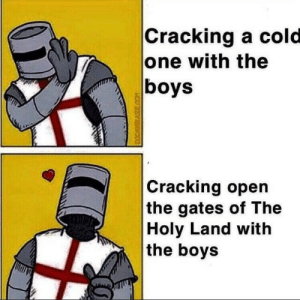 DEUS VULT: Cracking a cold  one with the  boys  Cracking open  the gates of The  Holy Land with  the boys  COCAMIKAZECOM DEUS VULT
