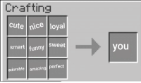 Cute, Funny, and Amazing: Crafting  cute nice loyal  smart funny  sweet  you  adorable amazing perfect The perfect recipe