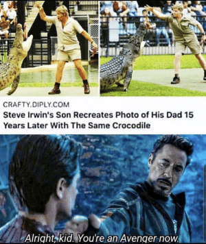 Thank you son of Steve: CRAFTY.DIPLY.COM  Steve Irwin's Son Recreates Photo of His Dad 15  Years Later With The Same Crocodile  @Manuel Bond  Alright kid. You're an Avenger now Thank you son of Steve