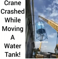 Memes, 🤖, and Tank: Crane  Crashed  While  Moving  Water  Tank!  pmwhiphop Unfortunate!!! - FULL VIDEO AT PMWHIPHOP.COM LINK IN BIO