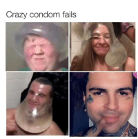 Condom, Crazy, and Fail: Crazy condom fails My nickname growing up was condom fail. What was yours ?