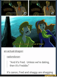 """Crazy, Dating, and Driving: Crazy driving there.Frederick  Thanks: And it's  Unless we're dating, then tts Fteddie  Like Freddie! Buddy! Get out of there!  an-actual-dragon:  radondoran:  """"And it's Fred. Unless we're dating,  then it's Freddie.""""  It's canon, Fred and shaggy are shagging  ífunny.C And now we all know. scooby doo Fred and shaggy tumblr funny"""