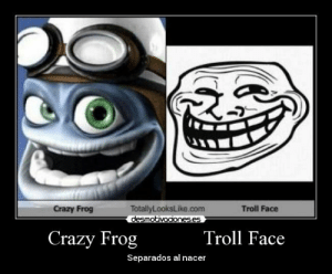 troll face funny: Crazy Frog  TotallyLooksLike.com  desm  Troll Face  es  Crazy Frog  Troll Face  Separados al nacer troll face funny