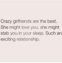 I hope you like surprises 😏: Crazy girlfriends are the best.  She might love you, she might  stab you in your sleep. Such an  exciting relationship. I hope you like surprises 😏