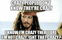 crazy people: CRAZY PEOPLE DONT  KNOW THEY'RE CRAZY  JKNOWIMCRAZY THEREFOR  IM NOT CRAZYAISNT THAT CRAZY  ㄩ亠て