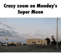 Memes, Mondays, and Zoom: Crazy zoom on Monday's  Super Moon