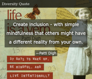 SIZZLE: Create inclusion - with simple mindfulness that others might have a different reality from your own.