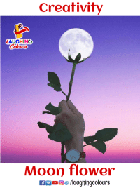 mooning: Creativity  AUGHING  Moon flower  ig/laughingcolours