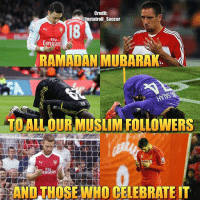 Memes, Muslim, and Soccer: Credit:  @Insta troll Soccer  rata  RAMADAN MUBARAK  TOALLOURMUSLIMAFOLLOWERS  Flu  SANDTHOSE WHO CELEBRATE IT Ramadan Mubarak to all our muslim followers & those who celebrate it!