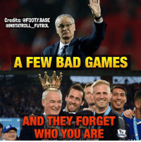 Thoughts....: Credits: a FOOTy BASE  CINSTATROLL FUTBOL  A FEW BAD GAMES  AND THEY FORGET  WHO YOU ARE Thoughts....