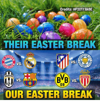 Easter Break is on now 😍 Which 4 teams will go through? 👇 Double Tap and follow me @footy.base for more! 📲: Credits: @FOOTY BASE  THEIR EASTER BREAK  VS.  BALL  NCH  MON  BVB  JUVENTUS  ASMONACOFK  VS.  09  OUR EASTER BREAK Easter Break is on now 😍 Which 4 teams will go through? 👇 Double Tap and follow me @footy.base for more! 📲