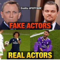 Fake, Memes, and Best: Credits: FOOTYBASE  FAKE ACTORS  Fly  REAL ACTORS Double tap the best actor 😂😱