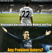 Any Problem Haters? 😎 Tag Friends 👥 📷 @We.Are.Futbol Follow ➡ @footy.earth @footxfootball @soccer.vision: CREDITS GWE.ARE. FUTBOL  DI MARIA  Destroyed Barcelona With Madrid and PSg  Emirat  Any Problem HatersP Any Problem Haters? 😎 Tag Friends 👥 📷 @We.Are.Futbol Follow ➡ @footy.earth @footxfootball @soccer.vision