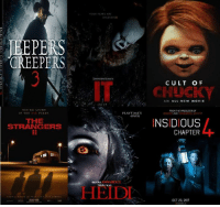 Memes, Stephen, and Movie: CREEPERS  THE  STRANGERS  2018  TOUI FEARS ART  UNLEASHED  STEPHEN KING's  2017  PLAYTIME's  OVER  THLRL WAS  CULT OF  AN ALL NEW MOVIE  FROM THE PRODUCER OF  INSIDIOUS  CHAPTER  OCT 20, 2017 Coming 2017 and 2018.