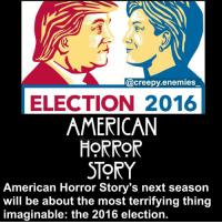 "The show's producer, RyanMurphy, revealed on Wednesday night that the next installment of FX's horror anthology will zero in on the 2016 presidential election. During an appearance on ""Watch What Happens Live With Andy Cohen,"" Murphy said that he's pulling inspiration from the Nov. 8 election that saw now-President Donald Trump pull off a surprise victory over Democratic candidate Hillary Clinton. ""Well, I don't have a title, but the season we begin shooting in June is going to be about the election that we just went through,"" Murphy said. ""So I think that will be interesting for a lot of people."" Will there be a character based on Trump? When asked the question by Cohen, Murphy played it coy, telling him, ""maybe."" It's already been confirmed that ""AHS"" veterans Sarah Paulson and Evan Peters will be returning for the next season, which, as Murphy revealed, will begin shooting in June. - - - Tag someone! (Give credit if you repost): @creepy enemies  ELECTION 2016  AMERICAN  HORROR  STORY  American Horror Story's next season  will be about the most terrifying thing  imaginable: the 2016 election. The show's producer, RyanMurphy, revealed on Wednesday night that the next installment of FX's horror anthology will zero in on the 2016 presidential election. During an appearance on ""Watch What Happens Live With Andy Cohen,"" Murphy said that he's pulling inspiration from the Nov. 8 election that saw now-President Donald Trump pull off a surprise victory over Democratic candidate Hillary Clinton. ""Well, I don't have a title, but the season we begin shooting in June is going to be about the election that we just went through,"" Murphy said. ""So I think that will be interesting for a lot of people."" Will there be a character based on Trump? When asked the question by Cohen, Murphy played it coy, telling him, ""maybe."" It's already been confirmed that ""AHS"" veterans Sarah Paulson and Evan Peters will be returning for the next season, which, as Murphy revealed, will begin shooting in June. - - - Tag someone! (Give credit if you repost)"