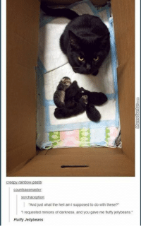 """I guess parenting isn't for everyone.: creepy-rainbow-pasta  ountsassmaster  """"And just what the hell am l supposed to do with these?  requested minions of darkness, and you gave me fluffy jellybeans.""""  Fluffy Jellybeans I guess parenting isn't for everyone."""