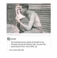 { funnytumblr textposts funnytextpost tumblr funnytumblrpost tumblrfunny followme tumblrfunny textpost tumblrpost haha}: creme blush tumblr com  muskai  My Grandma sent a photo of herself to my  Grandpa during the Korean War. He sent this  photo back to her. Circa 1950 (x)  I'm in love with this { funnytumblr textposts funnytextpost tumblr funnytumblrpost tumblrfunny followme tumblrfunny textpost tumblrpost haha}