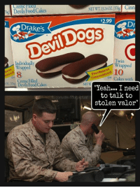 "Guars: Creme  NETWT 132402. 376 Cinn  eg Devils Food Cakes  $2.99  Drake's  Dev  Twin  Individually  Wrapped  Wrapped  10  hne  Guar  vo Cakes with  Creme Filled  Devils FoodCakes  NETW  ""Yeah... I need  to talk to  m/devidogabtual  stolen valor"""