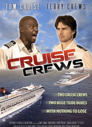 "Terry Crews, Yeezy, and Cruise: CREWS  TWO CRUISE CREWS  TWO HUGE TUDE DUDES  WITH NOTHING TO LOSE  BESRMİST PICTURES & WEIN STEINSm跏iAwMATIAMES TOM CRU-SE TERRY CREWS-CRUISE CREWS""F YEEZY Cruise Crews"