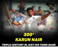What an inning this boy is playing ! Triple ton for Karun Nair. Ind 759/7: Cricket  hots  300  KARUN NAIR  TRIPLE CENTURY IN JUST HIS THIRD GAME What an inning this boy is playing ! Triple ton for Karun Nair. Ind 759/7