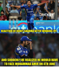 Memes, Devil, and Cricket: CRICKET  ROLL  gettyimages  REACTION WINNINGIPL  AND SUDDENLY HE REALIZED HE WOULD HAVE  TO FACE MOHAMMAD AMIR ON ATH JUNE 😂😂  -Devil-