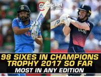 Most sixes in any edition of ICC Champions Trophy.: Cricket  Shots  98 SIXES IN CHAMPIONS  TROPHY 2017 SO FAR  MOST IN ANY EDITION Most sixes in any edition of ICC Champions Trophy.