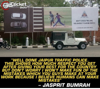"Memes, Police, and Respect: cricket:  Shots  DON'T CROSS THE LINE  YOU KNOW IT CAN BE COSTLY  ""WELL DONE JAIPUR TRAFFIC POLICE  THIS SHOWS HOW MUCH RESPECT YOU GET  AFTER GIVING YOUR BEST FOR THE COUNTRY  BUT DON'T WORRY I WON'T MAKE FUN OF THE  MISTAKES WHICH YOU GUYS MAKE AT YOUR  WORK BECAUSEI BELIEVE HUMANS CAN MAKE  MISTAKES""  - JASPRIT BUMRAH Perfect reply by Jasprit Bumrah to Jaipur Traffic Police."