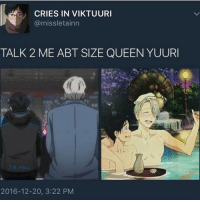 mmm i live for size differences: CRIES IN VIKTUURI  @missletainn  TALK 2 ME ABT SIZE QUEEN YUURI  2016-12-20, 3:22 PM mmm i live for size differences