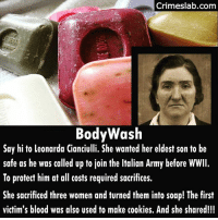 """She is also known as """"Soap Maker of Correggio"""". She also dabbled in fortune-telling. . . . . . . montella italian killer fortuneteller insane crime murderer killed magic cannibal soap cookies: Crimeslab.com  BodyWash  Say hi to leonarda Cianciulli. She wanted her eldest son to be  safe as he was called up to join the Italian Army before WWIl.  To protect him at all costs required sacrifices.  at all osts required sacrifites.  She sacrificed three women and turned them into soap! The first  victim's blood was also used to make cookies. And she shared!!! She is also known as """"Soap Maker of Correggio"""". She also dabbled in fortune-telling. . . . . . . montella italian killer fortuneteller insane crime murderer killed magic cannibal soap cookies"""