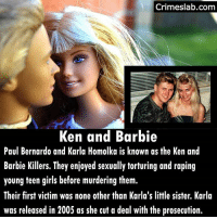 One of Canada's most crazy and high profile cases. Thank you to @find_gods_children for requesting this post. . . . . . . . canadian serialkillers murder sick sadistic hurt pain horror evil criminology truecrime fact facts: Crimeslab.com  Ken and Barbie  Paul Bernardo and Karla Homolka is known as the Ken and  Barbie Killers. They enjoyed sexually torturing and raping  young teen girls before murdering them.  Their first victim was none other than Karla's little sister. Karla  was released in 2005 as she cut a deal with the prosecution. One of Canada's most crazy and high profile cases. Thank you to @find_gods_children for requesting this post. . . . . . . . canadian serialkillers murder sick sadistic hurt pain horror evil criminology truecrime fact facts