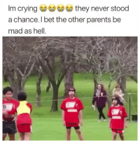 I Bet, Memes, and Parents: cringthey never stood  a chance. I bet the other parents be  mad as hell  Im This isn't even fair 😳😂 • Follow @finnesssetheworld for more posts daily