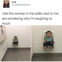 Black Twitter, Bet, and Next: Cris  CRIS MEDRANO  i bet the women in the stalls next to me  are wondering why i'm laughing so  much  MAJ O  CUTIE morning