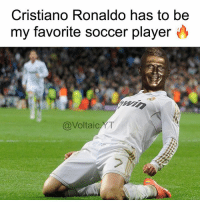 🔥🔥: Cristiano Ronaldo has to be  my favorite soccer player  @Voltaic  T 🔥🔥