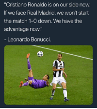 "You STILL don't follow @WeTrollFootball ? ✋🏼😱: ""Cristiano Ronaldo is on our side now  If we face Real Madrid, we won't start  the match 1-0 down. We have the  advantage now.""  Leonardo Bonuccl  Jeep You STILL don't follow @WeTrollFootball ? ✋🏼😱"