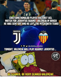 Will CR7 score 🔥: CRISTIANO RONALDO PLAYED HIS FIRST UCL  MATCH FOR JUVENTUS AGAINST VALENCIA IN WHICH  HE WAS SENT OFF AND HE LEFT THE PITCH WITH TEARS  JUUENTUS  VALENCIA C.F  f。步@AZRORGANIZATION  TONIGHT, VALENCIA WILL PLAY AGAINST JUVENTUS  ORGANIZATION  BE SCARED, BE VERY SCARED VALENCIA! Will CR7 score 🔥