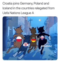 Memes, Croatia, and Germany: Croatia joins Germany, Poland and  lceland in the countries relegated from  Uefa Nations League A  OO TrollFootball Croatia relegated too ⬇️