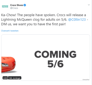 Crocs, Disney, and Pixar: crocs Crocs Shoes  @Crocs  Ka-Chow! The people have spoken. Crocs will release a  Lightning McQueen clog for adults on 5/6. @COllin123  DM us, we want you to have the first pair!  Oversett tweeten  COMING  5/6  0:08 56k visninger  Disney/Pixar We did it 9 (and 10) year olds