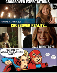 I'm sure the last three parts of this crossover will actually contain more than 2 minutes of... crossing over. 😅 -- What upsets me most is that the episode they chose to air for this crossover was *far* from the strongest Supergirl episode this season. Not the best first impression for anyone who only tuned in for sake of the crossover. It gives genuine trolls far too much ammo to dismiss the show. 😩: CROSSOVER EXPECTATIONS  SUPER GIRL  CROSSOVER REALITY  ...2 MINUTES?!  YOU SAID IT  WOULD BE 4 NIGHTS,  BARRY  I'M  hurrik  PLEASE  JUST--  DVISION  IGI I'm sure the last three parts of this crossover will actually contain more than 2 minutes of... crossing over. 😅 -- What upsets me most is that the episode they chose to air for this crossover was *far* from the strongest Supergirl episode this season. Not the best first impression for anyone who only tuned in for sake of the crossover. It gives genuine trolls far too much ammo to dismiss the show. 😩