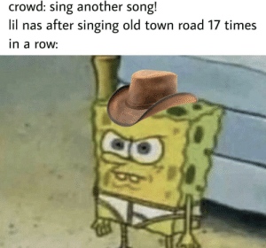 Old Town: crowd: sing another song!  lil nas after singing old town road 17 times  in a row: