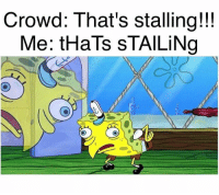 Stalling so hard that you can do this mid match 😂: Crowd: That's stalling!!!  Me: tHaTS STAILiNg Stalling so hard that you can do this mid match 😂