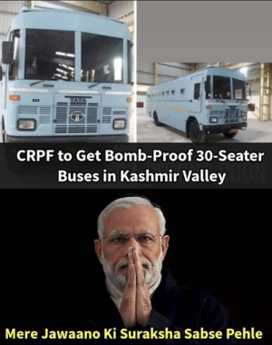 Valley: CRPF to Get Bomb-Proof 30-Seater  Buses in Kashmir Valley  Mere Jawaano Ki Suraksha Sabse Pehle