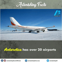 Did you know? rvcjinsta: crttonishing fact,  Antarctica has over 20 airports  f O AstonishingFactsofficial  Astonishing Fact com  Astonishing Ft Did you know? rvcjinsta