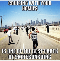 Facts💯 Tag the homies skatermemes: CRUISING WITH VOUR  IS ONE OF THE BEST PARTS  OFSWATEBOARDING Facts💯 Tag the homies skatermemes