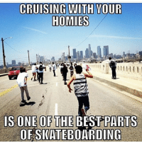 Best, Skate, and Homies: CRUISING WITH VOUR  ISONE OF THE BEST PARTS  OFS ATEB  BOARDING Tag the homies ❤️💯 skatermemes