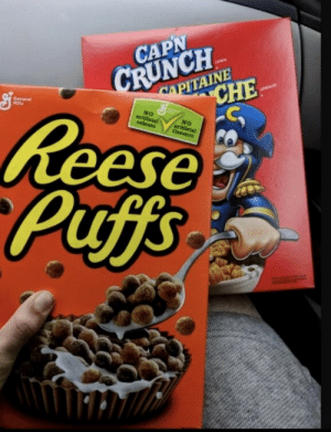 Capn found some treasure': CRUNCH  CAPITAINE  CHE  CAPN  CONEALES  General  MIlls  Reese  Puffs  NO  artifieial  celeurs  NO  artifielal  flavours  బారి Capn found some treasure'