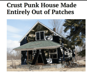 Tumblr, Blog, and House: Crust Punk House Made  Entirely Out of Patches  AR illegaluturn:  @scromit