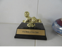 finally an award for me: Cry-Baby of the Year finally an award for me